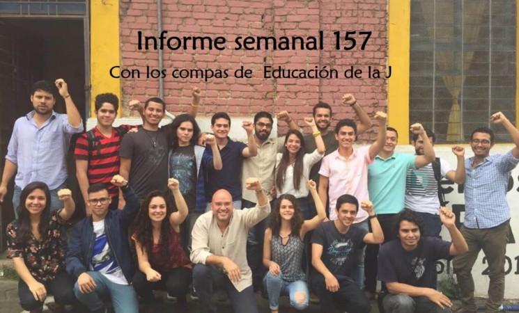 Informe semanal de labores 157.
